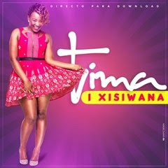 BAIXAR MP3    Tima - Xisiwana (2018) [Novidades Só Aqui]