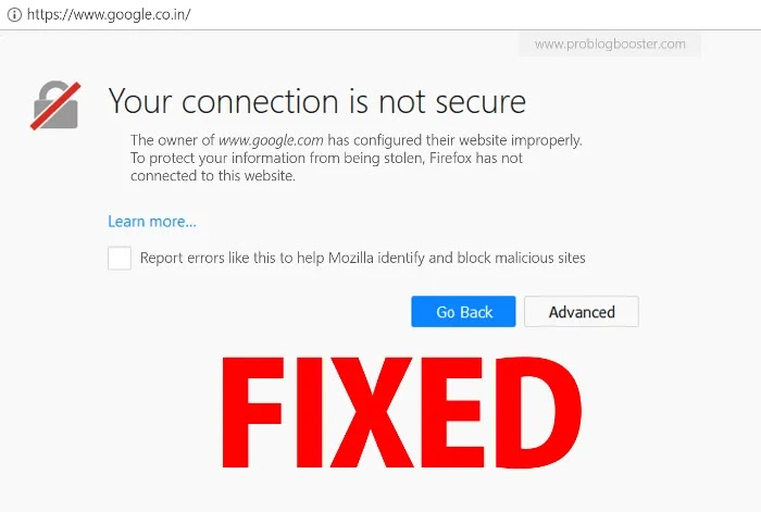 [FIXED] YOUR CONNECTION IS NOT SECURE Mozilla Firefox Browser Error