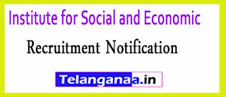 Institute for Social and Economic ISEC Recruitment Notification 2017
