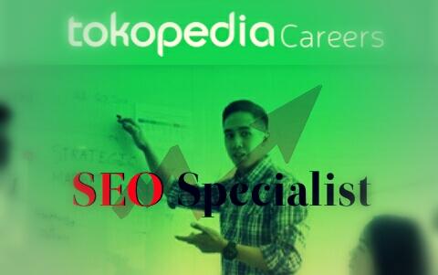 lowongan kerja ahli seo specialist tokopedia