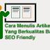 Cara Menulis Artikel Blog Yang Berkualitas Baik & SEO Friendly