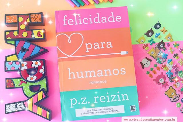 Felicidade para Humanos - P. Z. Reizin