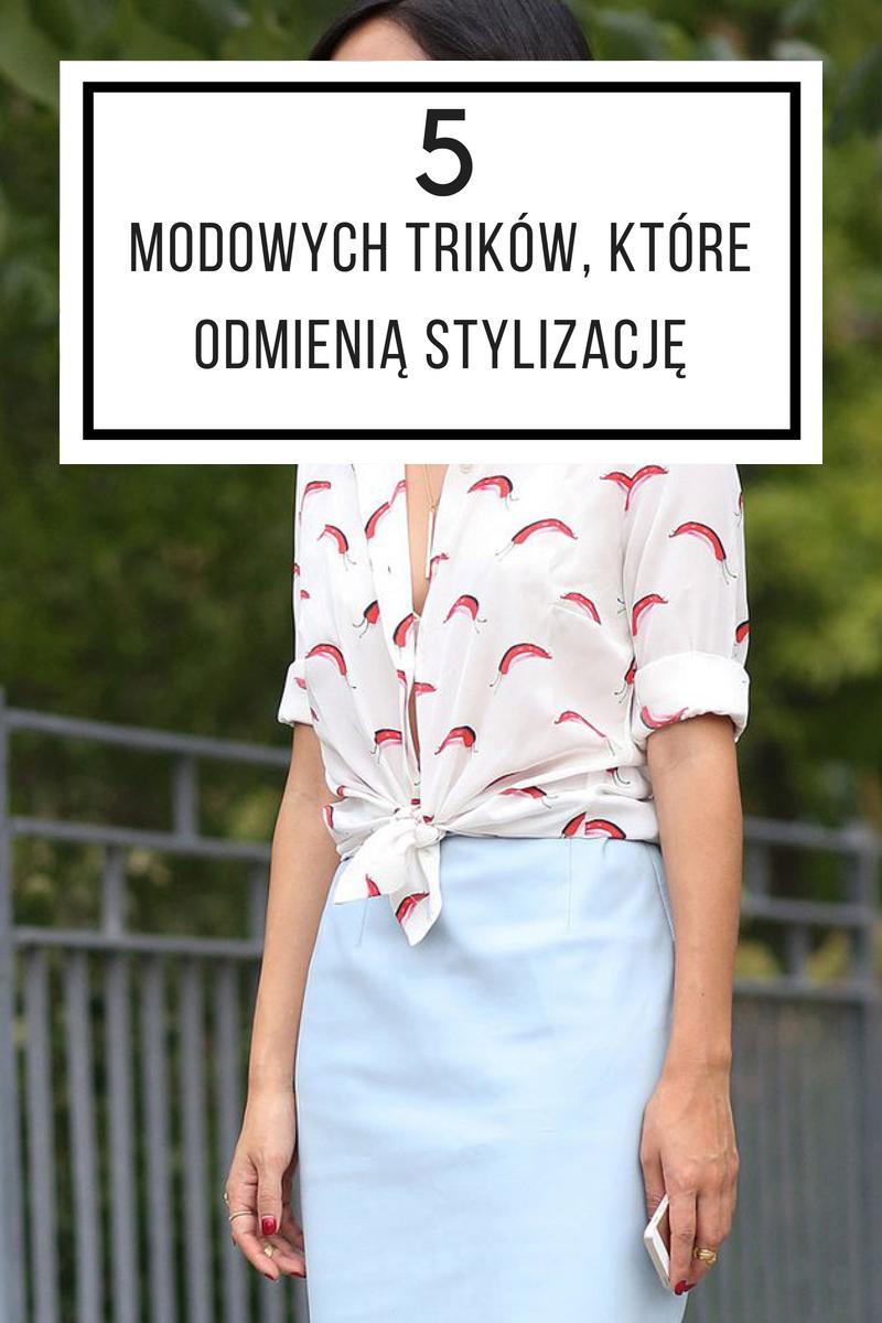 Modowe triki, które zmienią oblicze stylizacji.