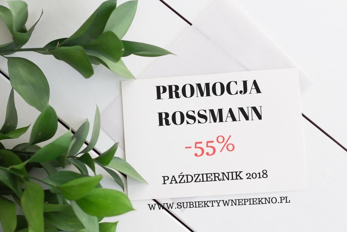 PROMOCJA ROSSMANN -55% PAŹDZIERNIK 2018 Co warto kupić? Co kupiłam?
