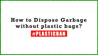 How to Dispose Garbage without plastic bags?