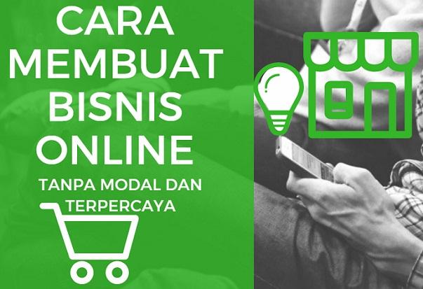 Cara Membuat Bisnis Online Tanpa Modal dan Terpercaya