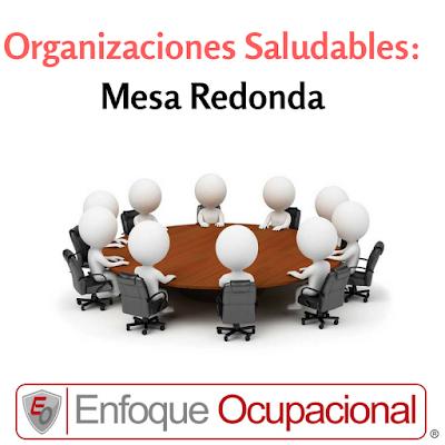 Organizaciones Saludables: Mesa Redonda