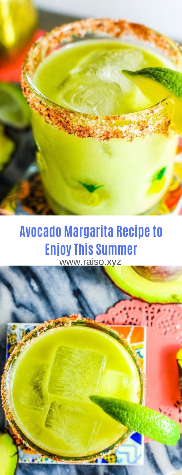 Avocado Margarita Recipe to Enjoy This Summer