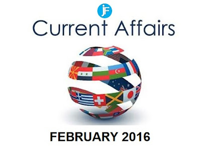 Latest Current Affairs of February 2016