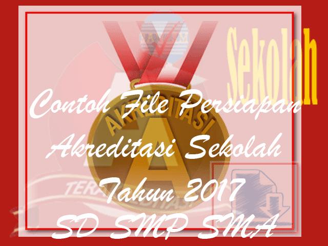 Download Contoh File Persiapan Akreditasi Sekolah Tahun 2017