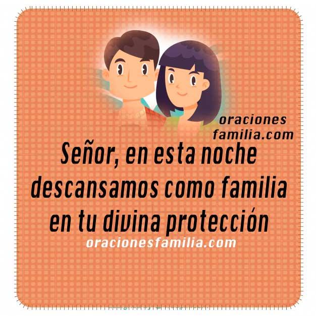 Oración de la noche, protección para la familia, frases para orar esta noche con imágenes y mensaje cristiano del salmo 91.