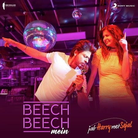 Beech Beech Mein – Jab Harry Met Sejal (2017)