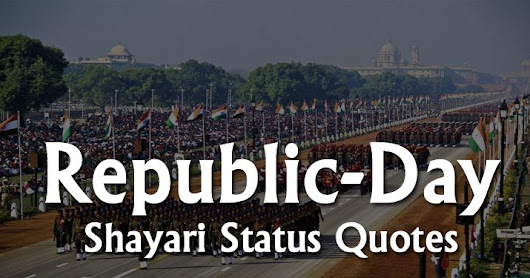 Happy Republic Day 2019 Wishes Quotes, SMS, Shayari And Status