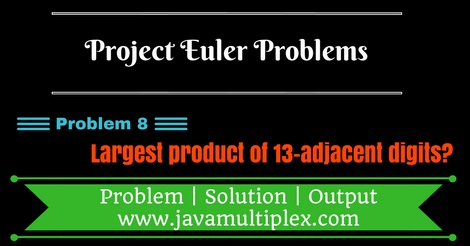 Project Euler Problem 8 Solution in Java.