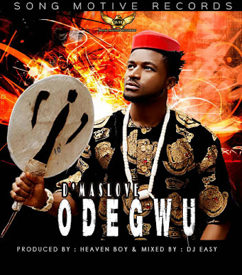 D'Maslove – Odegwu[New Music] @DMaslove1