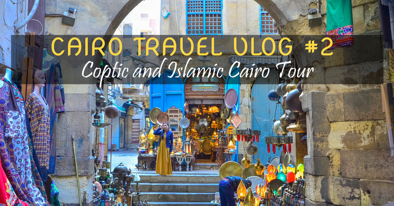 Cairo Travel Vlog 2 Coptic And Islamic Cairo Tour Lady Her Sweet Escapes
