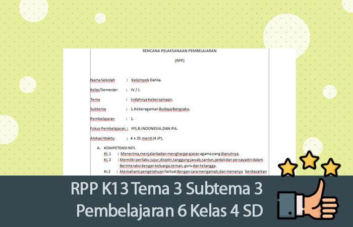 Rpp K13 Tema 3 Subtema 3 Pembelajaran 6 Kelas 4 Sd Lengkap Dokumen Edukasi