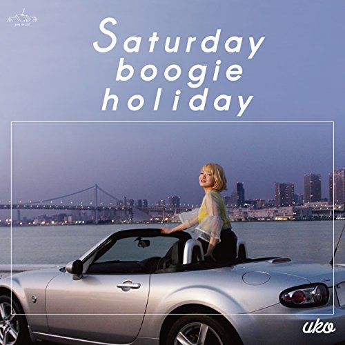 [Album] UKO – Saturday boogie holiday (2016.04.13/MP3/RAR)