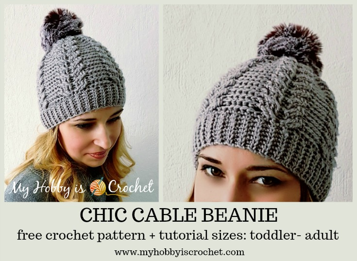 Chic Cable Beanie - Free Crochet Pattern + Tutorial Sizes: Toddler - Adult on www.myhobbyiscrochet