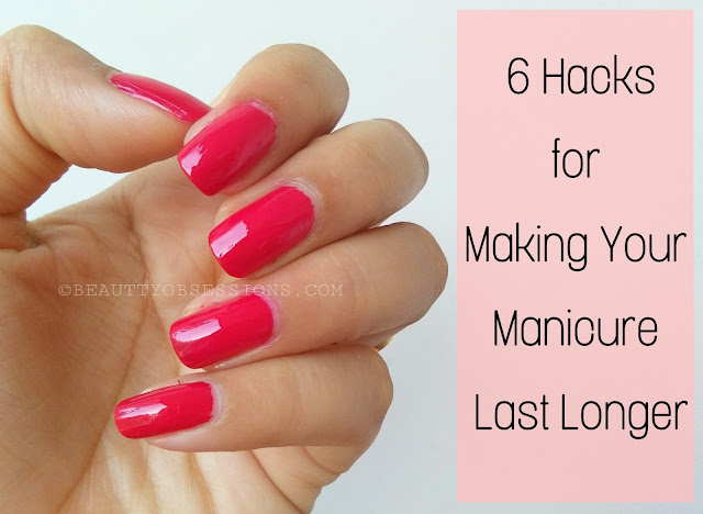 6 Hacks for Making Your Manicure Last Longer