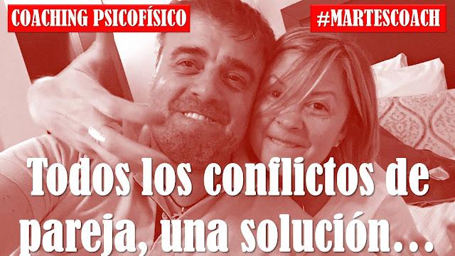 Todos los conflictos de pareja, una solución #MartesCoach #Coaching