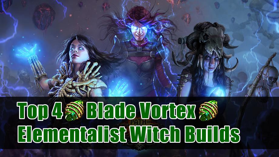 Top 4 Blade Vortex Elementalist Witch Builds