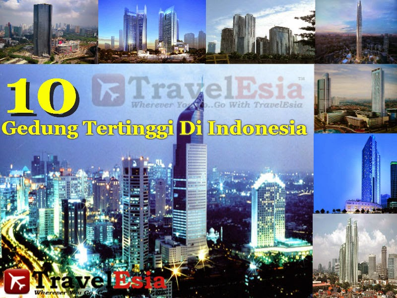 10 Gedung Tertinggi Di Indonesia Indonesia Tourism Travel Information Tour Package Flight Hotel Booking Search Engine