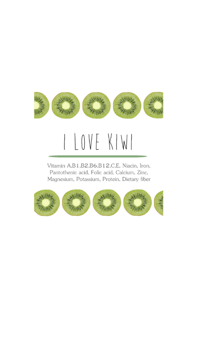 I love kiwi