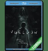 VUELVEN (2017) FULL 1080P HD MKV ESPAÑOL LATINO