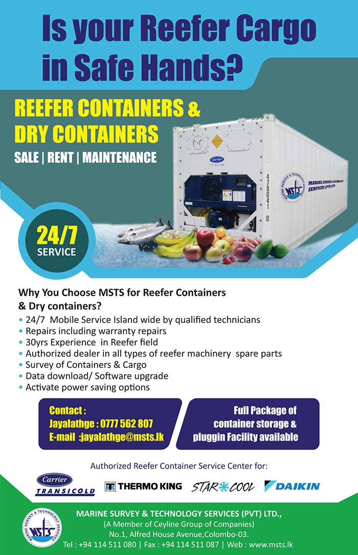 Sale, Rent & Maintenance Services for Reefer Containers & Dry Containers  Ceyline Shipping Ltd  Marine Survey & Technology Services (Pvt) Ltd., (MSTS) established in 1988 provides a comprehensive & reliable Reefer Management service, Surveys & other (related maritime) services to our customers while maintaining a high international standard to serve in the fore front in the competitive reefer trade.  In 1999 MSTS was awarded ISO 9002 Certificate from Det Norske Veritas (DNV) in the field of Marine Survey & Reefer Container Management becoming the first company to achieve such status in Sri Lanka.  MSTS has a prestigious clientele of:  Shipping Lines, Ship Owners, Managers, Operators & Charterers P&I Clubs and Insurance Companies Maritime Authorities and Ship Registries Container Leasing Companies Exporters, Importers & International Traders MSTS has a dedicated and professionally qualified team to carry out all its functions providing a round-the-clock service.  #shipping #ceyline #container #reefercargo #reefercontainer #containerstorage #cargo #drycontainer #sale #rent