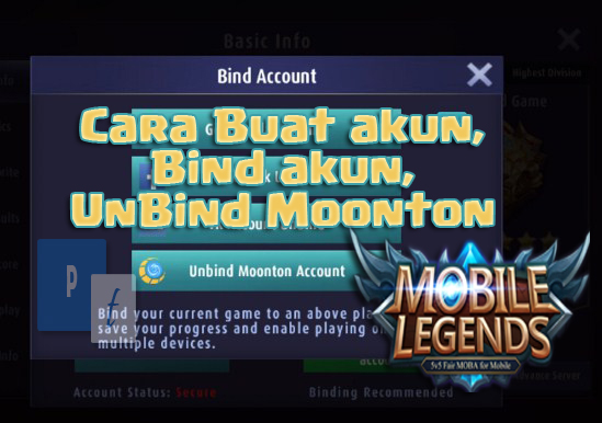Cara Membuat Akun Moonton, Bind, dan UnBind Moonton Mobile Legends