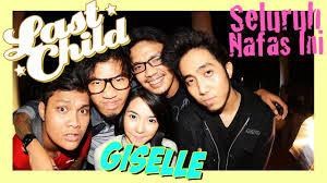 Lirik Lagu & Chord Gitar Seluruh Nafas ini Last Child Feat Giselle