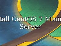 Install CentOS 7 Minimal Server di VirtualBox