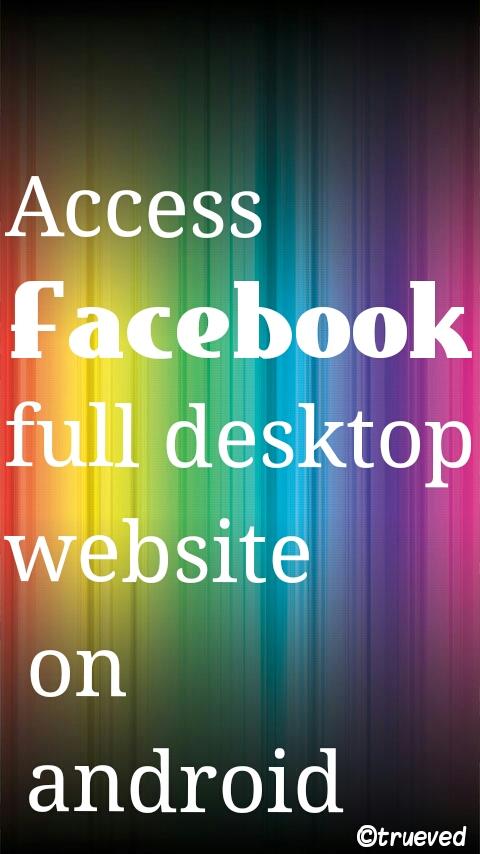 facebook full website on android phone - trueved.com