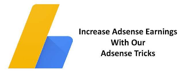 Increase Adsense Earnings With Our Adsense Tricks