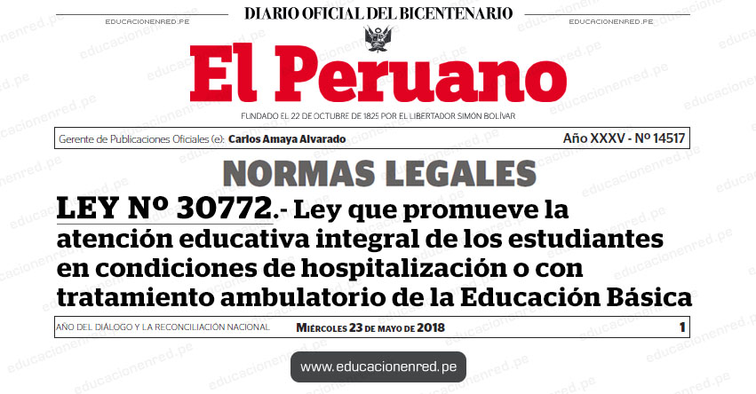 LEY Nº 30772 - Ley que promueve la atención educativa integral de los estudiantes en condiciones de hospitalización o con tratamiento ambulatorio de la Educación Básica - www.congreso.gob.pe