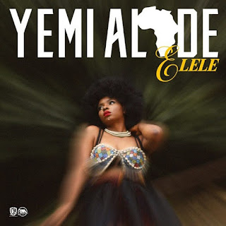 DOWNLOAD MUSIC : YEMI ALADE –  ELELE