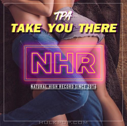 TPA – Take You There – Single