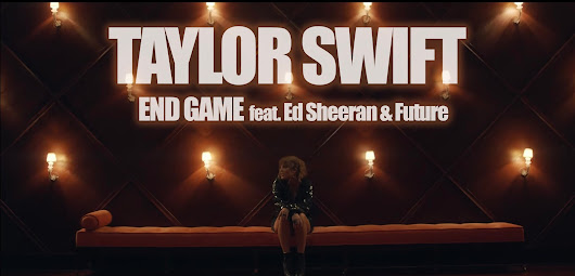 TAYLOR SWIFT - END GAME FEAT. ED SHEERAN & FUTURE (OFFICIAL VIDEO)
