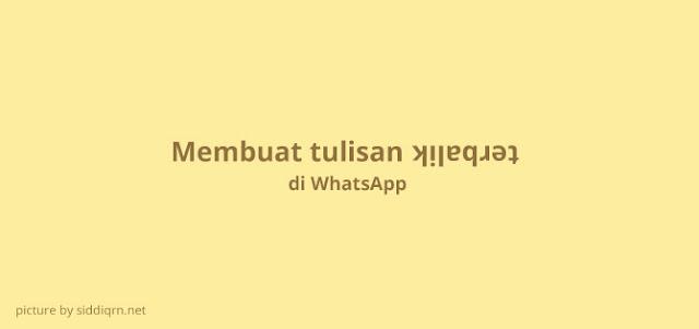 Cara Membuat Tulisan Terbalik di WhatsApp dengan Mudah