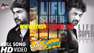 Lifu Super Kannada Lifu Super Video Song Download