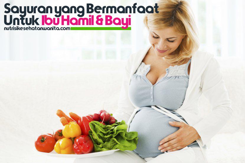 Sayuran yang Bermanfaat Untuk Ibu Hamil & Bayi Dalam Kandungan