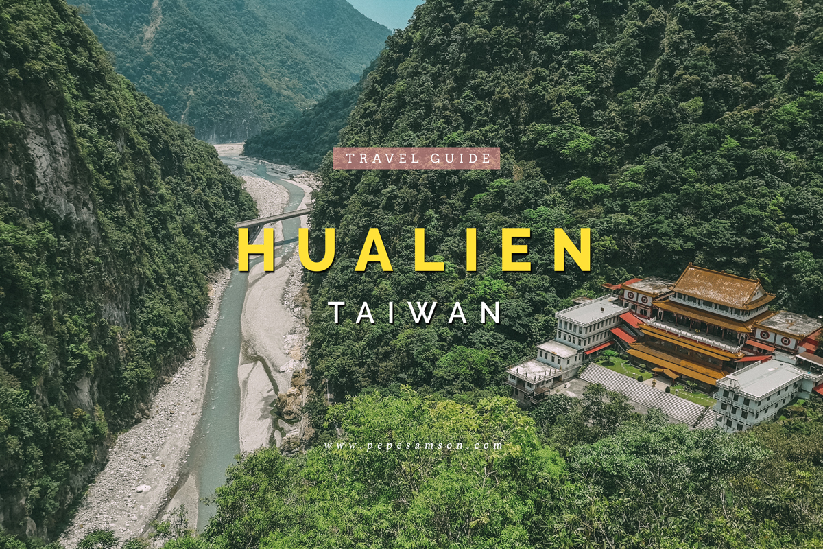 Travel Guide: Hualien, Taiwan's Beautiful Secret in the East