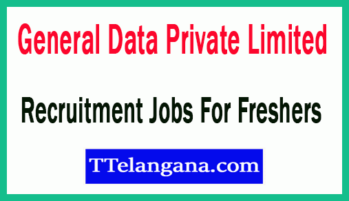 General Data Private Limited Recruitment Jobs For Freshers Apply