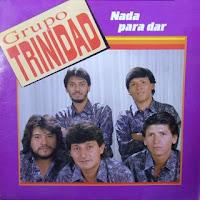 grupo trinidad NADA PARA DAR