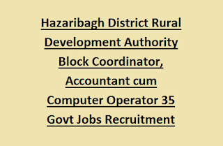 Hazaribagh District Rural Development Authority Block Coordinator, Accountant cum Computer Operator 35 Govt Jobs Recruitment 2017