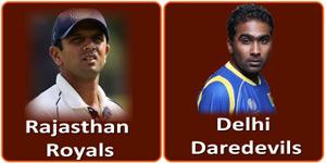 आइपीएल 6 का चौथा मैच दिल्ली डेअरडेविल्स और राजस्थान रॉयल्स  के बीच होना है।