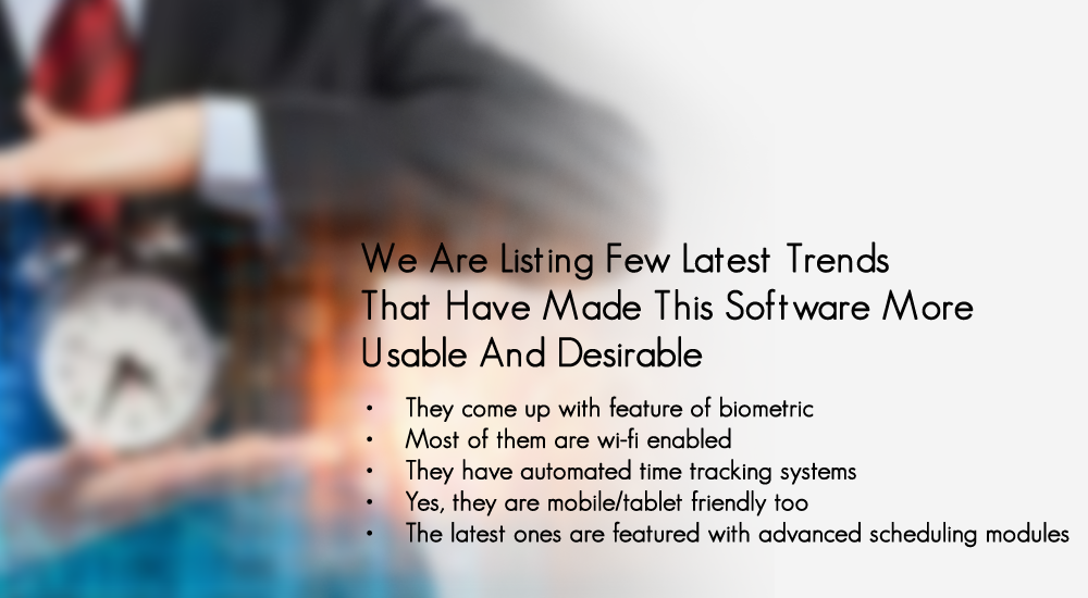 we are listing few latest trends that have made this software more usable and Desirable