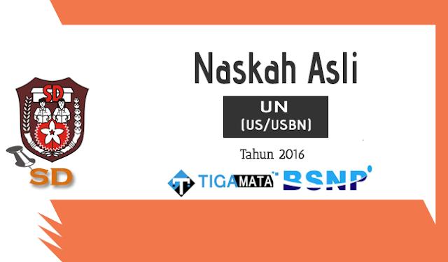 Download Soal UN/US SD 2016 Naskah Asli Semua Mata Pelajaran