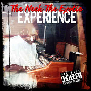 Neek The Exotic - The Neek The Exotic Experience - Album Download, Itunes Cover, Official Cover, Album CD Cover Art, Tracklist